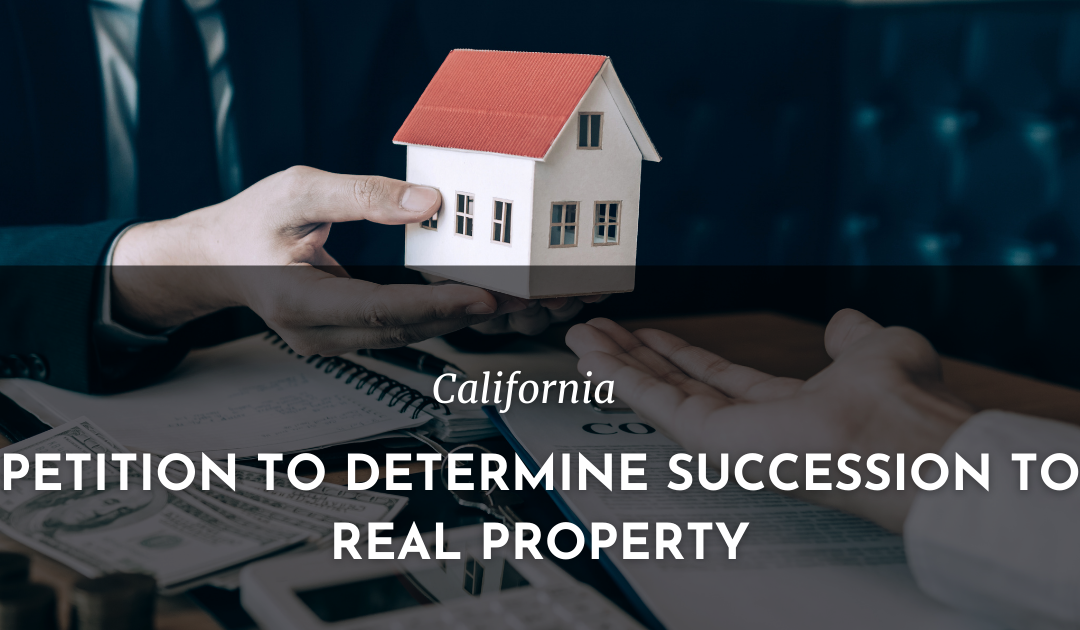 Petition to Determine Succession to Real Property – A Probate Shortcut